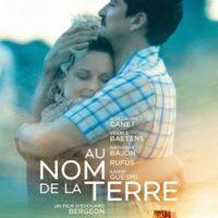 AU NOM DE LA TERRE d'Edouard Bergeon : la critique du film