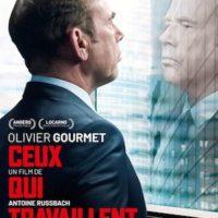 CEUX QUI TRAVAILLENT de Antoine Russbach : la critique du film