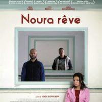 NOURA RÊVE de Hinde Boujemaa : la critique du film