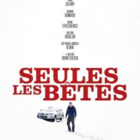 SEULES LES BÊTES de Dominik Moll : la critique du film