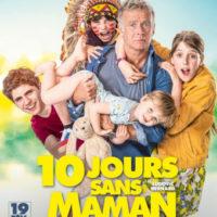 10 JOURS SANS MAMAN de Ludovic Bernard : la critique du film