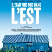 IL ÉTAIT UNE FOIS DANS L'EST de Larissa Sadilova : la critique du film [e-cinema]