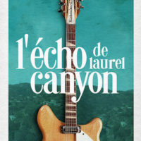L'ÉCHO DE LAUREL CANYON d'Andrew Slater : la critique du film [VOD]