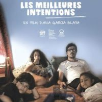 LES MEILLEURES INTENTIONS de Ana García Blaya : la critique du film