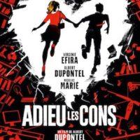 ADIEU LES CONS d'Albert Dupontel : la critique du film