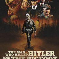 L'HOMME QUI A TUE HITLER ET PUIS LE BIGFOOT de Robert D. Krzykowski : la critique du film