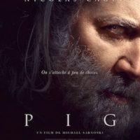PIG de Michael Sarnoski : la critique du film