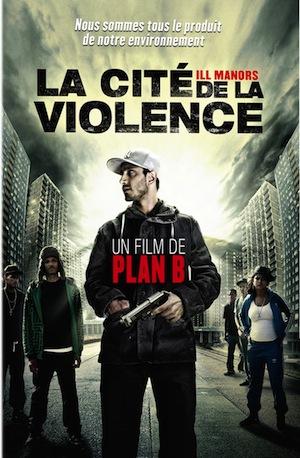 Ill manors la cit e de la violence de plan b critique for La b b