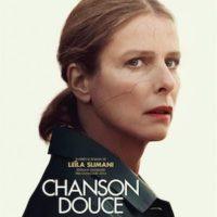 CHANSON DOUCE de Lucie Borleteau : la critique du film