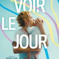 VOIR LE JOUR de Marion Laine : la critique du film
