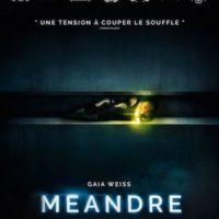MEANDRE de Mathieu Turi : la critique du film