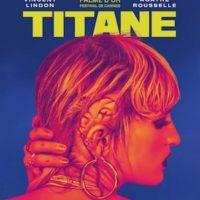TITANE de Julia Ducournau : la critique du film