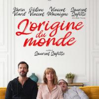 L'ORIGINE DU MONDE de Laurent Lafitte : la critique du film